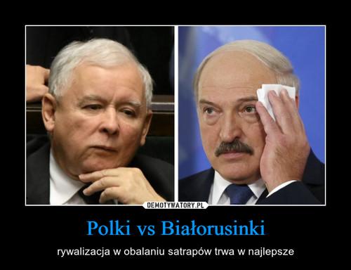 Polki vs Białorusinki