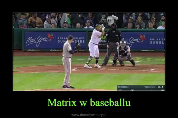 Matrix w baseballu –