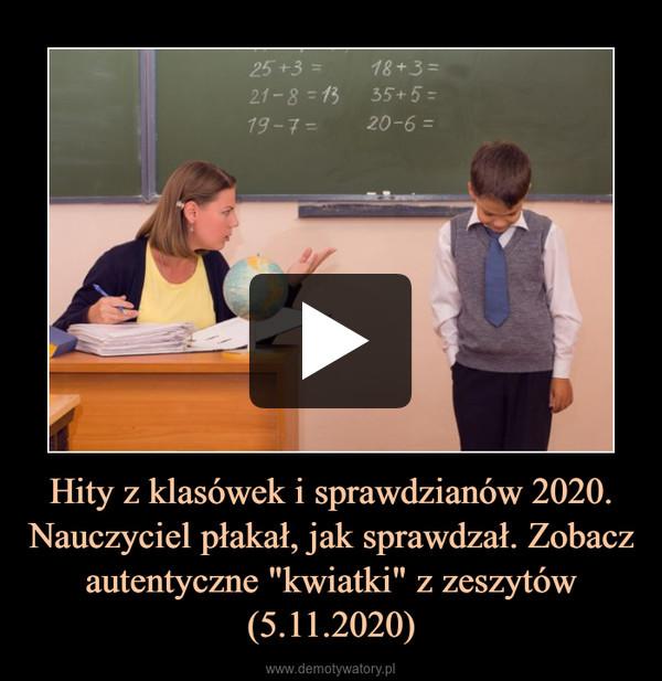 """Hity z klasówek i sprawdzianów 2020. Nauczyciel płakał, jak sprawdzał. Zobacz autentyczne """"kwiatki"""" z zeszytów (5.11.2020) –"""