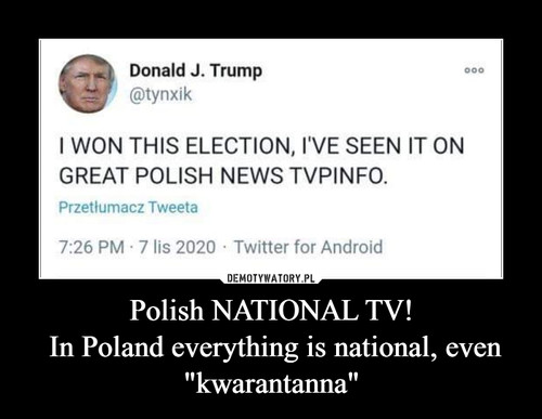 "Polish NATIONAL TV!  In Poland everything is national, even ""kwarantanna"""