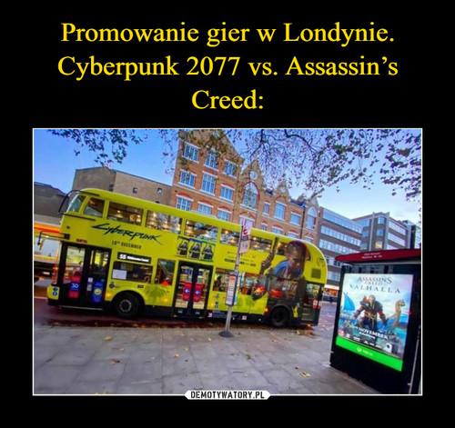 Promowanie gier w Londynie. Cyberpunk 2077 vs. Assassin's Creed: