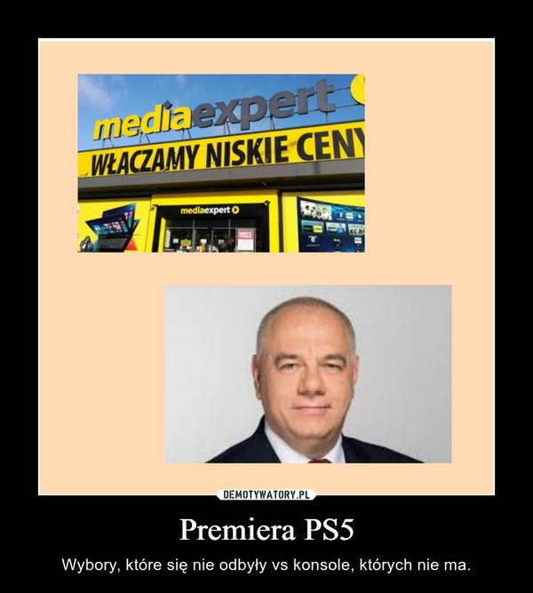 Premiera PS5 – Wybory, które się nie odbyły vs konsole, których nie ma.