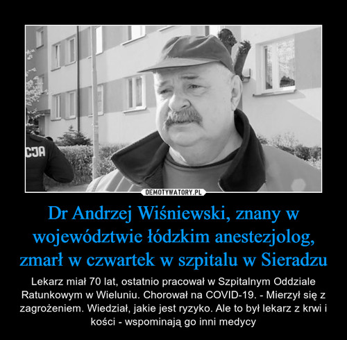 Dr Andrzej Wiśniewski, znany w województwie łódzkim anestezjolog, zmarł w czwartek w szpitalu w Sieradzu