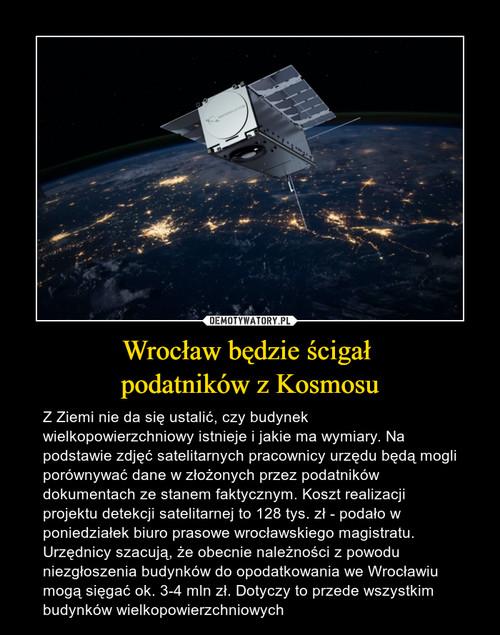 Wrocław będzie ścigał  podatników z Kosmosu