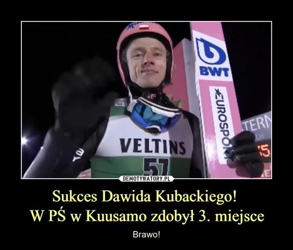 Sukces Dawida Kubackiego! W PŚ w Kuusamo zdobył 3. miejsce – Brawo!