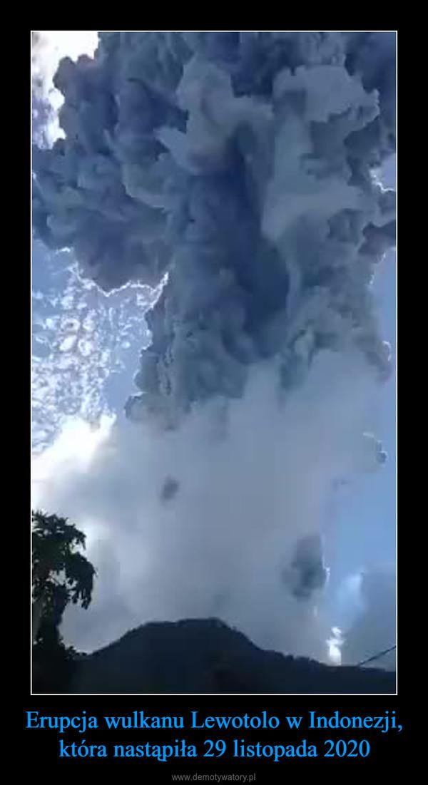 Erupcja wulkanu Lewotolo w Indonezji, która nastąpiła 29 listopada 2020 –