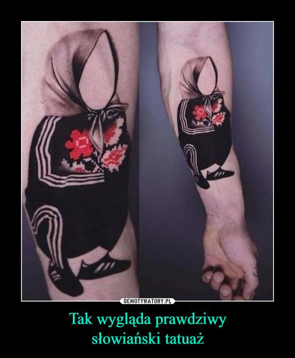 Tak wygląda prawdziwysłowiański tatuaż –