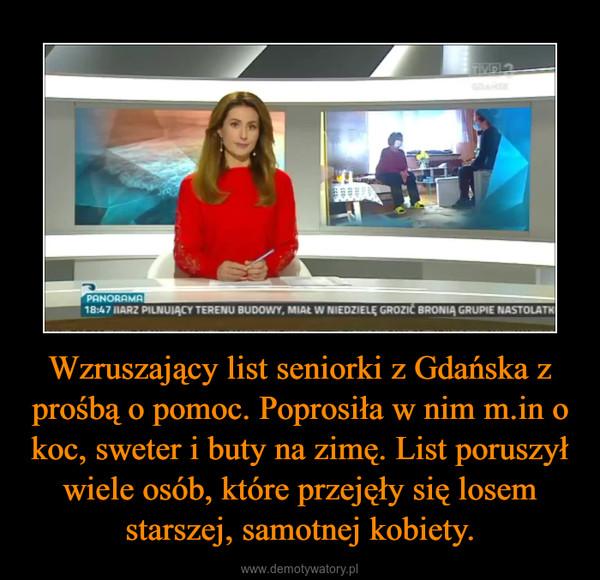 Wzruszający list seniorki z Gdańska z prośbą o pomoc. Poprosiła w nim m.in o koc, sweter i buty na zimę. List poruszył wiele osób, które przejęły się losem starszej, samotnej kobiety. –