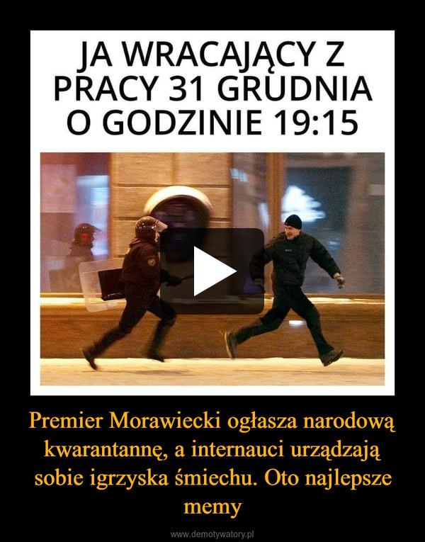 Premier Morawiecki ogłasza narodową kwarantannę, a internauci urządzają sobie igrzyska śmiechu. Oto najlepsze memy –