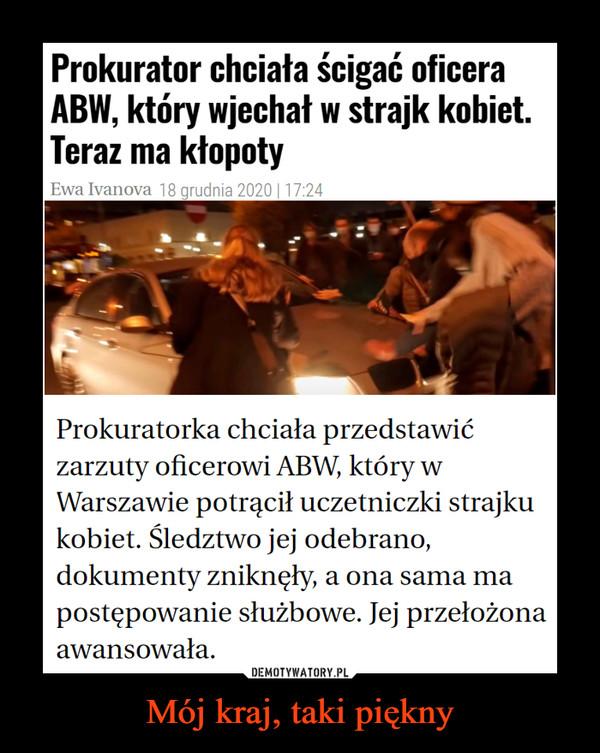 Mój kraj, taki piękny –  Prokurator chciała ścigać oficeraABW, który wjechał w strajk kobiet.Teraz ma kłopotyEwa Ivanova 18 grudnia 2020 | 17:24Prokuratorka chciała przedstawićzarzuty oficerowi ABW, który wWarszawie potrącił uczetniczki strajkukobiet. Śledztwo jej odebrano,dokumenty zniknęły, a ona sama mapostępowanie służbowe. Jej przełożonaawansowała.DEMOTYWATORY.PLMój kraj, taki piękny