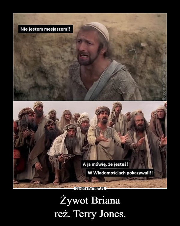 Żywot Brianareż. Terry Jones. –