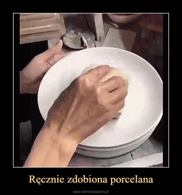 Ręcznie zdobiona porcelana –
