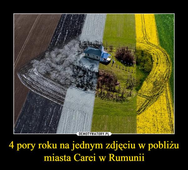 4 pory roku na jednym zdjęciu w pobliżu miasta Carei w Rumunii –