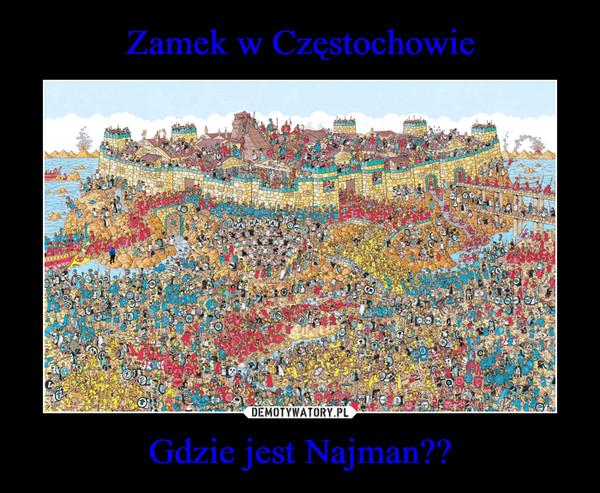 Gdzie jest Najman?? –