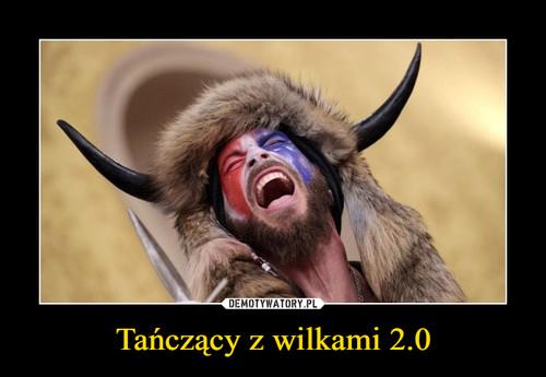 Tańczący z wilkami 2.0