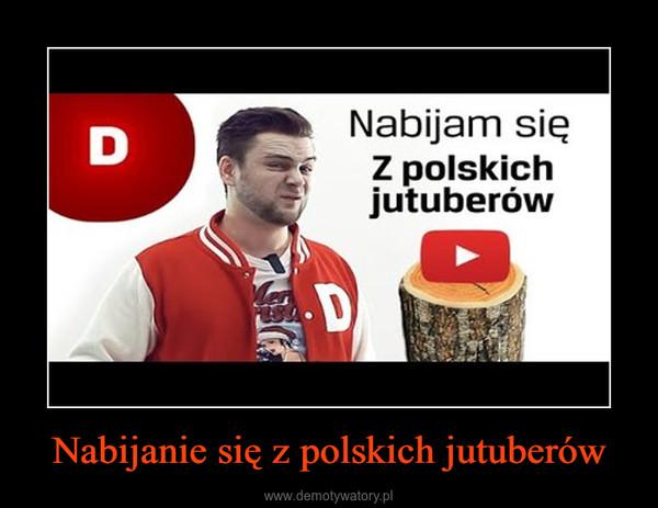 Nabijanie się z polskich jutuberów –