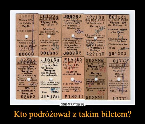 Kto podróżował z takim biletem? –