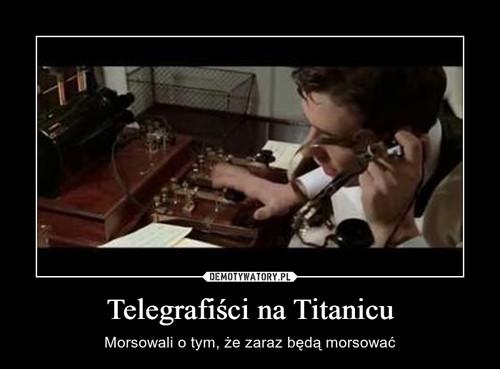 Telegrafiści na Titanicu