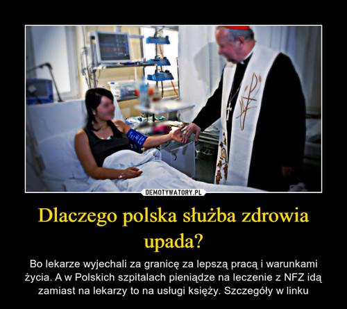 Dlaczego polska służba zdrowia upada?