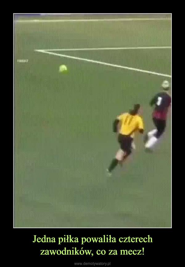 Jedna piłka powaliła czterech zawodników, co za mecz! –