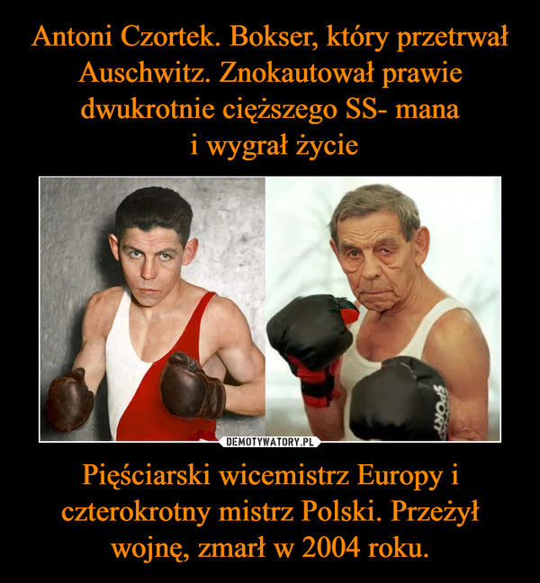 Pięściarski wicemistrz Europy i czterokrotny mistrz Polski. Przeżył wojnę, zmarł w 2004 roku. –