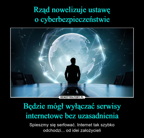 Rząd nowelizuje ustawę o cyberbezpieczeństwie Będzie mógł wyłączać serwisy internetowe bez uzasadnienia