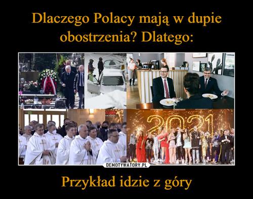 Dlaczego Polacy mają w dupie obostrzenia? Dlatego: Przykład idzie z góry