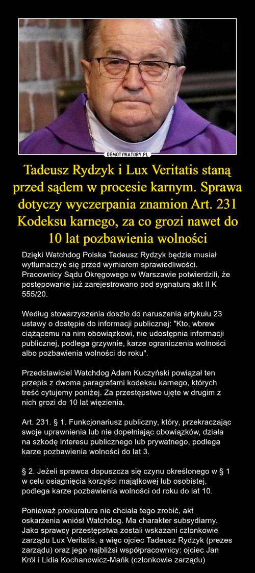 Tadeusz Rydzyk i Lux Veritatis staną przed sądem w procesie karnym. Sprawa dotyczy wyczerpania znamion Art. 231 Kodeksu karnego, za co grozi nawet do 10 lat pozbawienia wolności