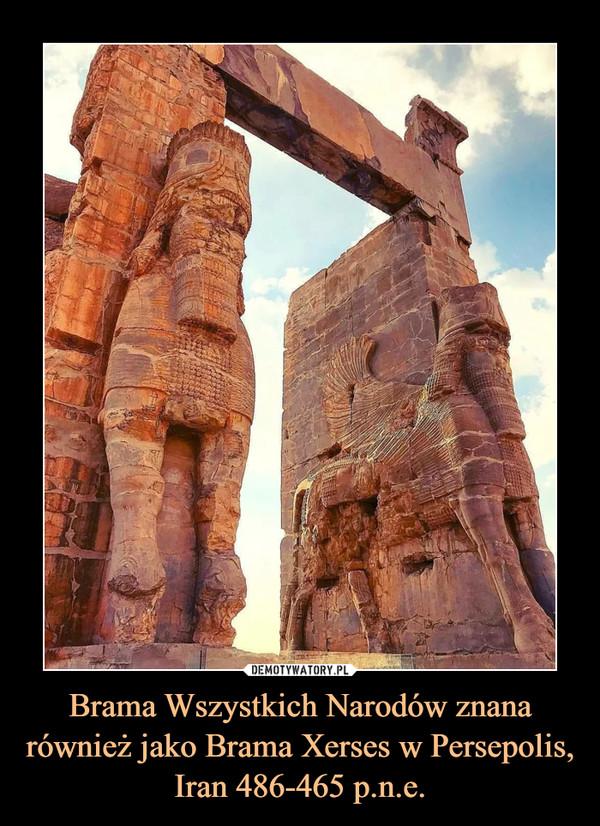 Brama Wszystkich Narodów znana również jako Brama Xerses w Persepolis, Iran 486-465 p.n.e. –