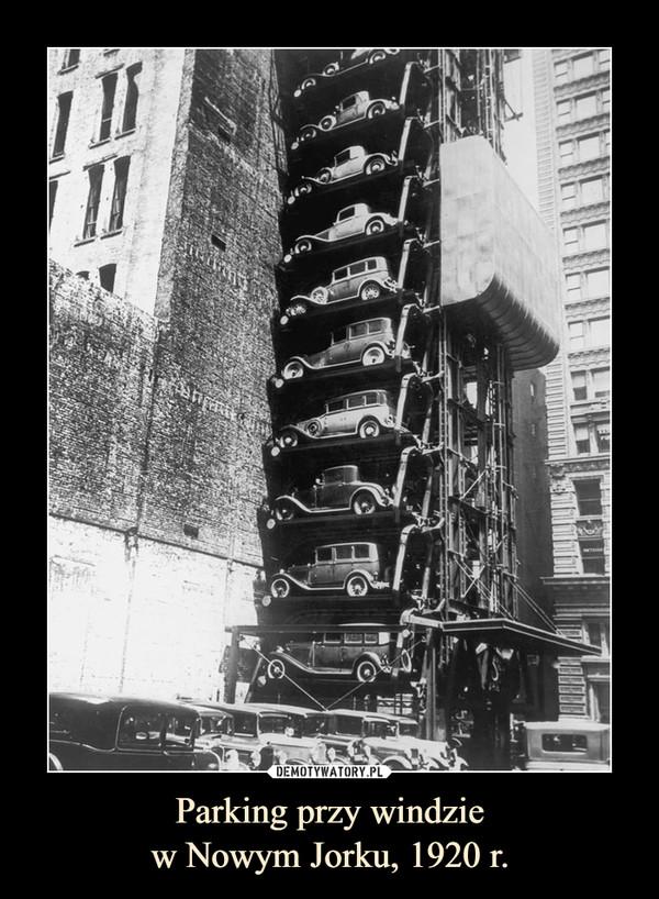 Parking przy windziew Nowym Jorku, 1920 r. –