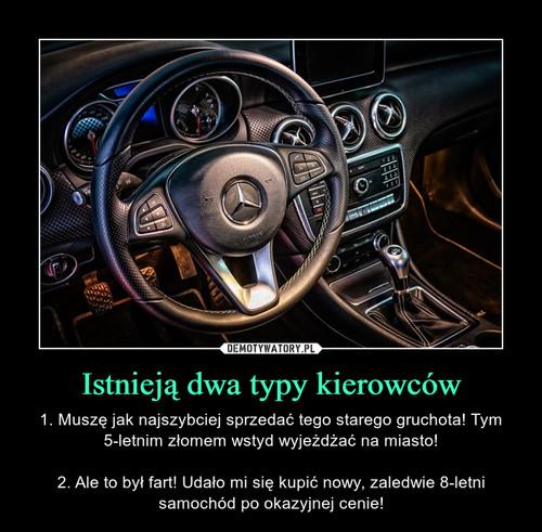 Istnieją dwa typy kierowców