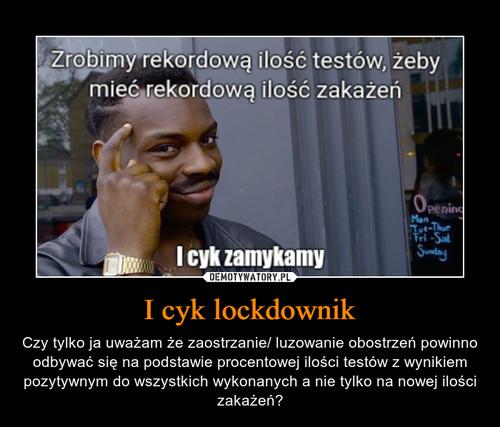 I cyk lockdownik