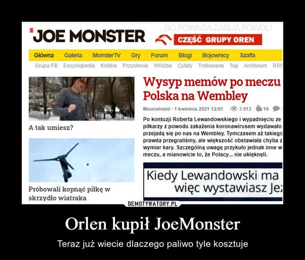 Orlen kupił JoeMonster – Teraz już wiecie dlaczego paliwo tyle kosztuje