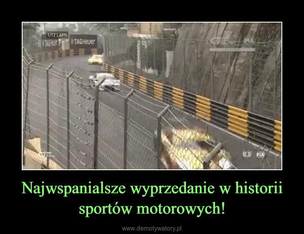 Najwspanialsze wyprzedanie w historii sportów motorowych! –