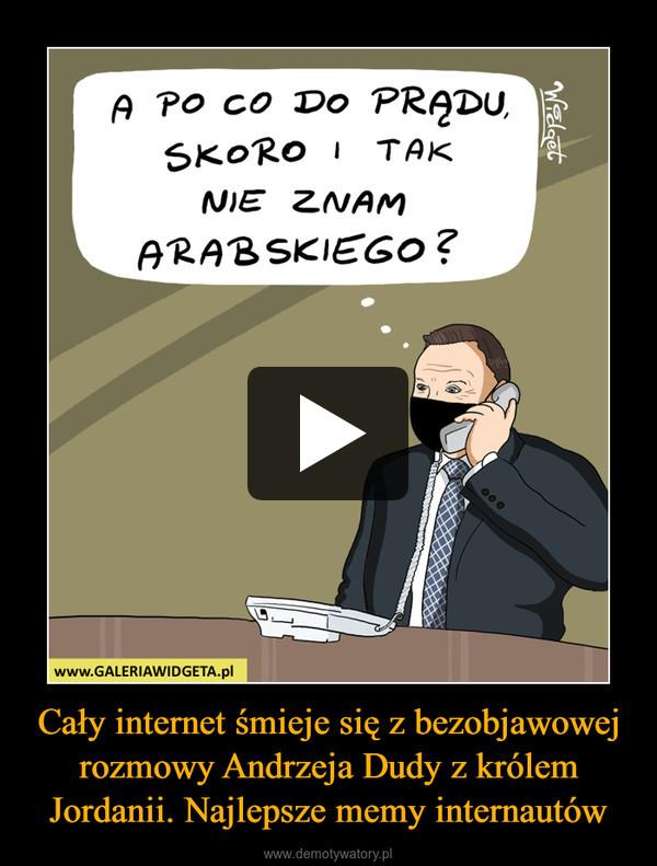 Cały internet śmieje się z bezobjawowej rozmowy Andrzeja Dudy z królem Jordanii. Najlepsze memy internautów –