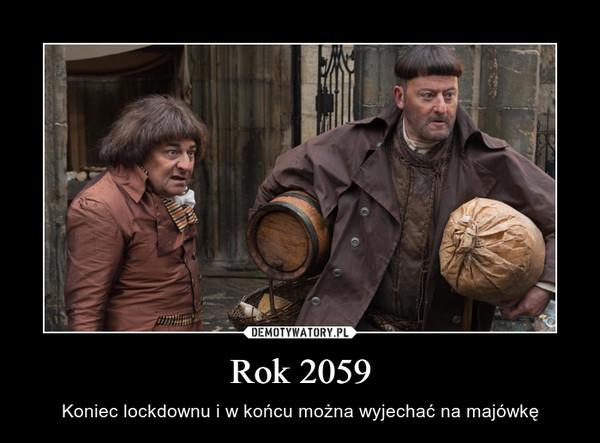 Rok 2059 – Koniec lockdownu i w końcu można wyjechać na majówkę