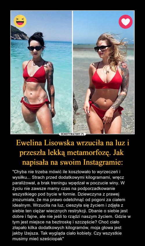 Ewelina Lisowska wrzuciła na luz i przeszła lekką metamorfozę. Jak  napisała na swoim Instagramie: