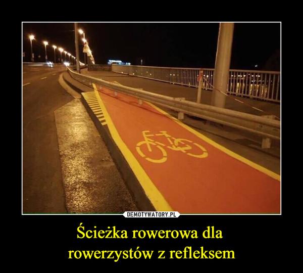 Ścieżka rowerowa dla rowerzystów z refleksem –