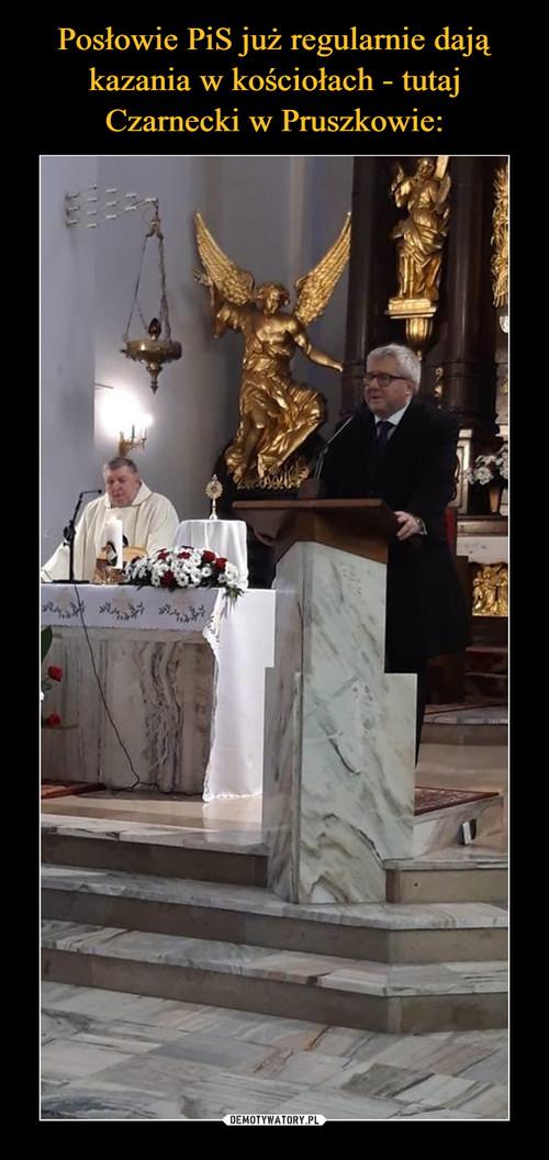 Posłowie PiS już regularnie dają kazania w kościołach - tutaj Czarnecki w Pruszkowie: