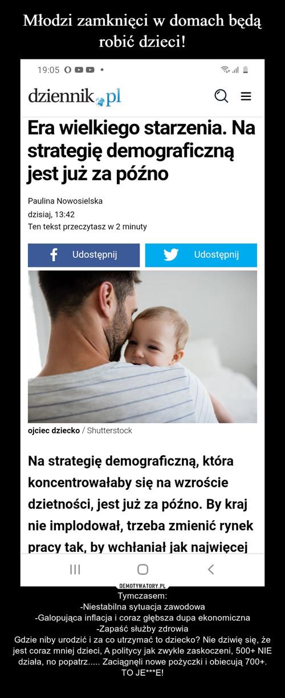 Młodzi zamknięci w domach będą robić dzieci!