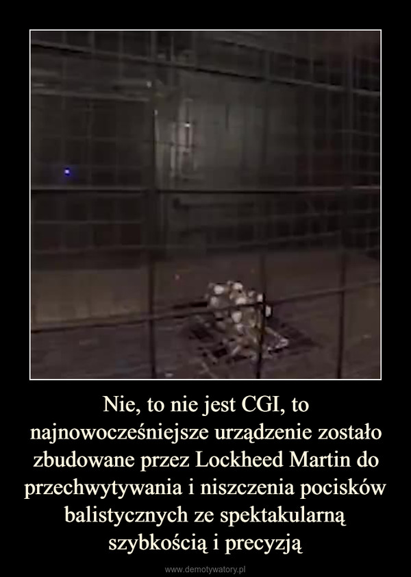 Nie, to nie jest CGI, to najnowocześniejsze urządzenie zostało zbudowane przez Lockheed Martin do przechwytywania i niszczenia pocisków balistycznych ze spektakularną szybkością i precyzją –