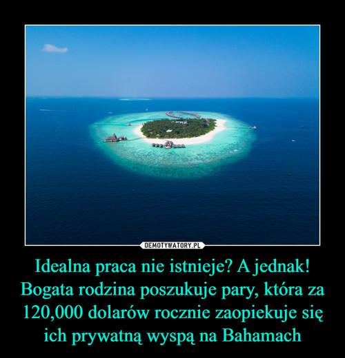 Idealna praca nie istnieje? A jednak! Bogata rodzina poszukuje pary, która za 120,000 dolarów rocznie zaopiekuje się ich prywatną wyspą na Bahamach