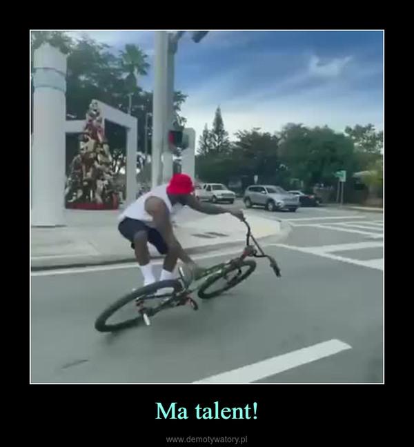 Ma talent! –