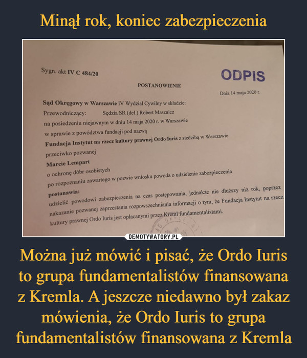Można już mówić i pisać, że Ordo Iuris to grupa fundamentalistów finansowana z Kremla. A jeszcze niedawno był zakaz mówienia, że Ordo Iuris to grupa fundamentalistów finansowana z Kremla –