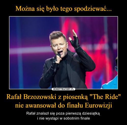 """Można się było tego spodziewać... Rafał Brzozowski z piosenką """"The Ride"""" nie awansował do finału Eurowizji"""
