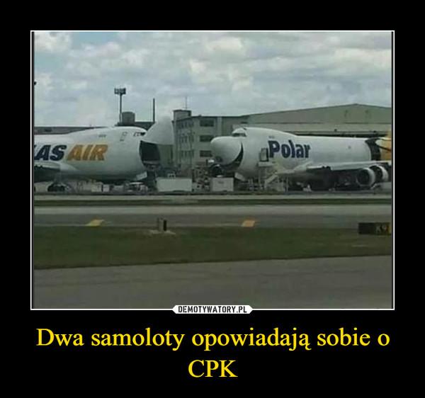 Dwa samoloty opowiadają sobie o CPK –