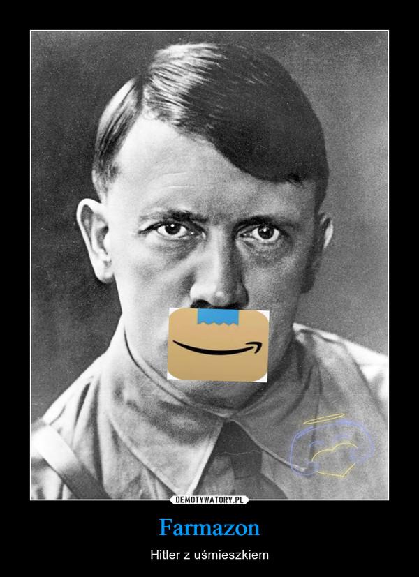 Farmazon – Hitler z uśmieszkiem
