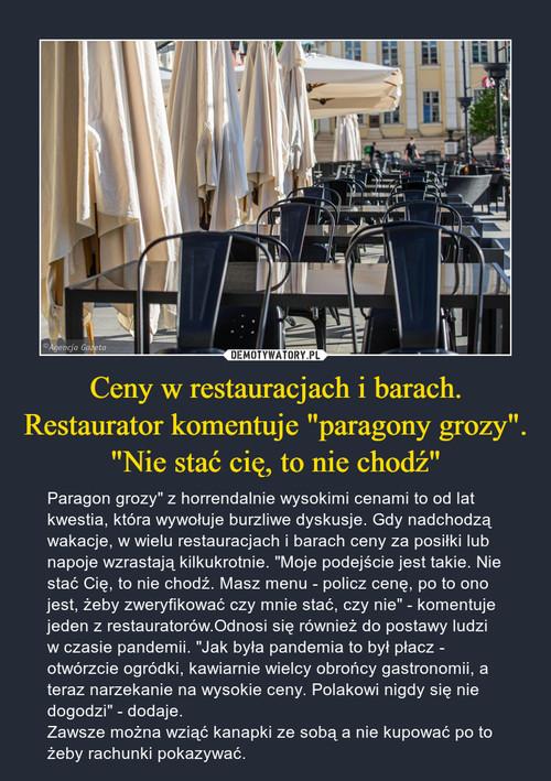 """Ceny w restauracjach i barach. Restaurator komentuje """"paragony grozy"""". """"Nie stać cię, to nie chodź"""""""
