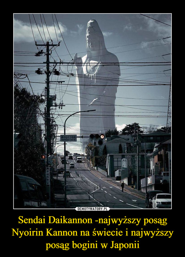 Sendai Daikannon -najwyższy posąg Nyoirin Kannon na świecie i najwyższy posąg bogini w Japonii –