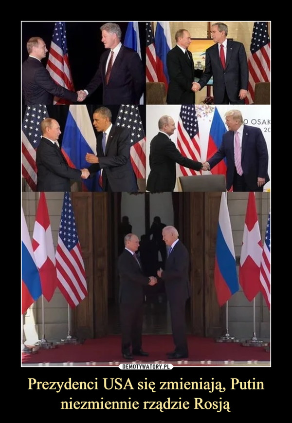 Prezydenci USA się zmieniają, Putin niezmiennie rządzie Rosją –